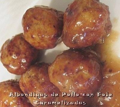 Albondigas de pollo y foie caramelizadas
